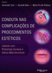 CONDUTA NAS COMPLICAÇÕES DE PROCEDIMENTOS ESTÉTICOS - LIDANDO COM PROBLEMAS COMUNS E OUTROS MAIS INC
