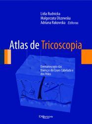ATLAS DE TRICOSCOPIA - DERMATOSCOPIA DAS DOENÇAS DO COURO CABELUDO E DOS PELOS