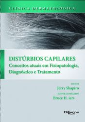 CLINICA DERMATOLOGICA DISTURBIOS CAPILARES- CONCEITOS ATUAIS EM FISIOPATOLOGIA, DIAGNÓSTICO E TRATAM