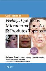 GUIA PRÁTICO DE PEELINGS QUÍMICOS MICRODERMOABRASÃO E PRODUTOS TÓPICOS