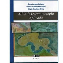 Atlas de Dermatoscopia Aplicada - 2ªedição/2014