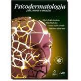 Psicodermatologia - Pele, mente e emoções