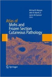 Atlas of Mohs and Frozen Section Cutaneous Pathology