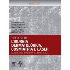 TRATADO DE CIRURGIA DERMATOLÓGICA, COSMIATRIA E LASER