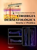 CIRURGIA DERMATOLÓGICA - TEORIA E PRÁTICA