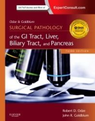 Odze and Goldblum Surgical Pathology of the GI Tract, Liver, Biliary Tract and Pancreas