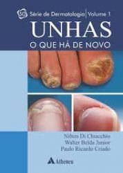 UNHAS O QUE HA DE NOVO Vol. I - SÉRIE DERMATOLOGIA: