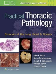 Practical Thoracic Pathology Diseases of the Lung, Heart, and Thymus