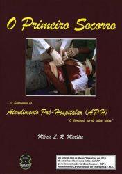 O  Primeiro Socorro - O Suprassumo do Atendimento Pré-Hospitalar ( APH)
