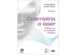 Cosmiatria e Laser - Prática no Consultório Médico