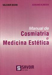 MANUAL DE COSMIATRIA E MEDICINA ESTÉTICA