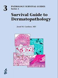 Survival Guide to Dermatopathology