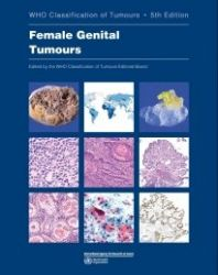 Female Genital Tumours,  WHO Classification of Tumours, 5th Edition, Volume 4