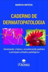 Caderno de Dermatopatologia - Dominando o básico, reconhecendo padrões e principais achados patológicos