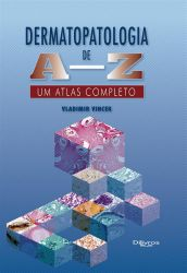 DERMATOPATOLOGIA DE A - Z: UM ATLAS COMPLETO